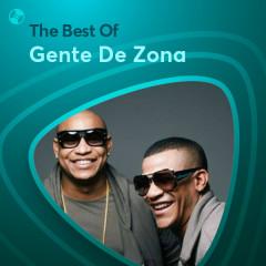 Những Bài Hát Hay Nhất Của Gente De Zona - Gente De Zona