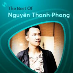 Những Bài Hát Hay Nhất Của Nguyên Thanh Phong - Nguyên Thanh Phong
