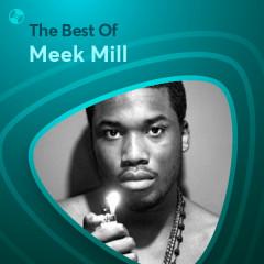 Những Bài Hát Hay Nhất Của Meek Mill - Meek Mill