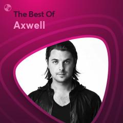 Những Bài Hát Hay Nhất Của Axwell - Axwell