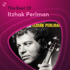 Những Bài Hát Hay Nhất Của Itzhak Perlman - Itzhak Perlman