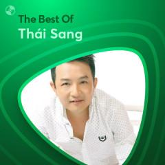 Những Bài Hát Hay Nhất Của Thái Sang - Thái Sang