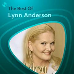 Những Bài Hát Hay Nhất Của Lynn Anderson - Lynn Anderson