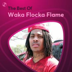 Những Bài Hát Hay Nhất Của Waka Flocka Flame - Waka Flocka Flame