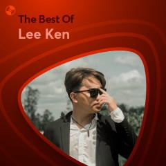 Những Bài Hát Hay Nhất Của Lee Ken - Lee Ken