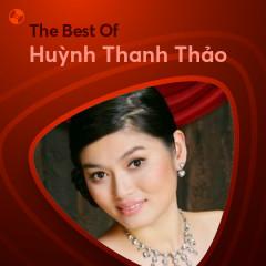 Những Bài Hát Hay Nhất Của Huỳnh Thanh Thảo - Huỳnh Thanh Thảo