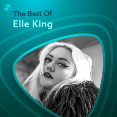 Những Bài Hát Hay Nhất Của Elle King - Elle King