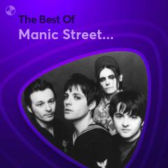Những Bài Hát Hay Nhất Của Manic Street Preachers - Manic Street Preachers