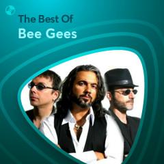Những Bài Hát Hay Nhất Của Bee Gees - Bee Gees