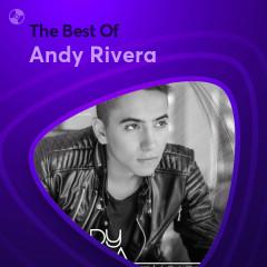 Những Bài Hát Hay Nhất Của Andy Rivera - Andy Rivera