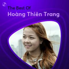 Những Bài Hát Hay Nhất Của Hoàng Thiên Trang - Hoàng Thiên Trang