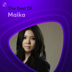 Những Bài Hát Hay Nhất Của Maika - Maika