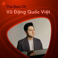 Những Bài Hát Hay Nhất Của Vũ Đặng Quốc Việt