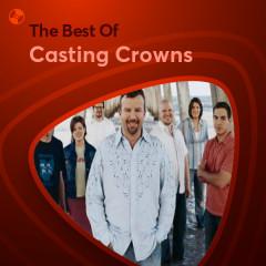 Những Bài Hát Hay Nhất Của Casting Crowns - Casting Crowns