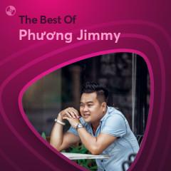 Những Bài Hát Hay Nhất Của Phương Jimmy - Phương Jimmy