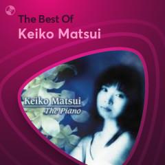 Những Bài Hát Hay Nhất Của Keiko Matsui - Keiko Matsui