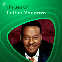 Những Bài Hát Hay Nhất Của Luther Vandross - Luther Vandross