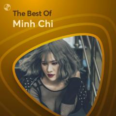 Những Bài Hát Hay Nhất Của Minh Chi - Minh Chi