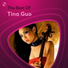 Những Bài Hát Hay Nhất Của Tina Guo - Tina Guo
