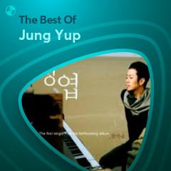 Những Bài Hát Hay Nhất Của Jung Yup - Jung Yup