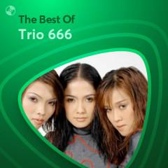 Những Bài Hát Hay Nhất Của Trio 666 - Trio 666