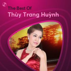 Những Bài Hát Hay Nhất Của Thùy Trang Huỳnh - Thùy Trang Huỳnh
