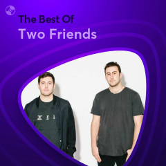 Những Bài Hát Hay Nhất Của Two Friends - Two Friends