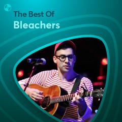 Những Bài Hát Hay Nhất Của Bleachers - Bleachers