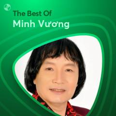 Những Bài Hát Hay Nhất Của Minh Vương - Minh Vương