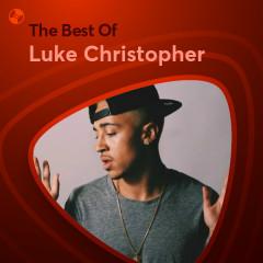 Những Bài Hát Hay Nhất Của Luke Christopher - Luke Christopher