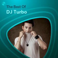 Những Bài Hát Hay Nhất Của DJ Turbo