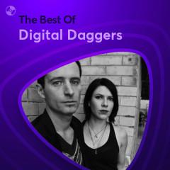 Những Bài Hát Hay Nhất Của Digital Daggers - Digital Daggers