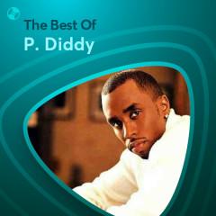 Những Bài Hát Hay Nhất Của P. Diddy - P. Diddy