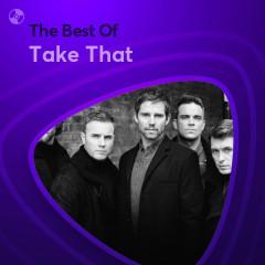 Những Bài Hát Hay Nhất Của Take That - Take That