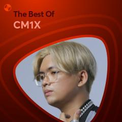 Những Bài Hát Hay Nhất Của CM1X - CM1X