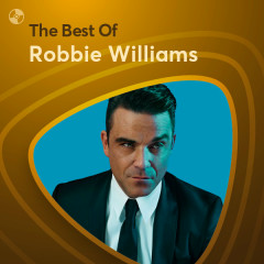 Những Bài Hát Hay Nhất Của Robbie Williams - Robbie Williams