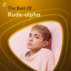 Những Bài Hát Hay Nhất Của Rude-alpha - Rude-alpha