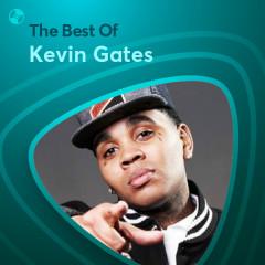 Những Bài Hát Hay Nhất Của Kevin Gates - Kevin Gates