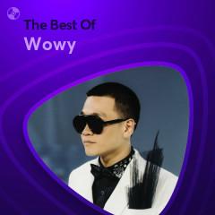 Những Bài Hát Hay Nhất Của Wowy - Wowy