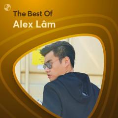 Những Bài Hát Hay Nhất Của Alex Lam - Alex Lam