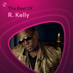 Những Bài Hát Hay Nhất Của R. Kelly - R. Kelly