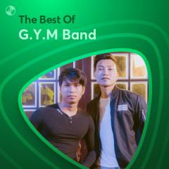 Những Bài Hát Hay Nhất Của G.Y.M Band - G.Y.M Band