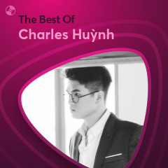Những Bài Hát Hay Nhất Của Charles Huỳnh - Charles Huỳnh