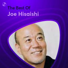 Những Bài Hát Hay Nhất Của Joe Hisaishi - Joe Hisaishi