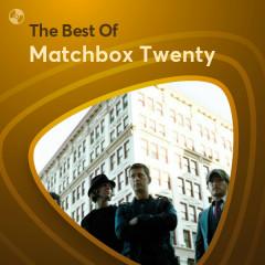 Những Bài Hát Hay Nhất Của Matchbox Twenty - Matchbox Twenty