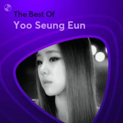 Những Bài Hát Hay Nhất Của Yoo Seung Eun - Yoo Seung Eun