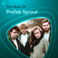 Những Bài Hát Hay Nhất Của Prefab Sprout - Prefab Sprout