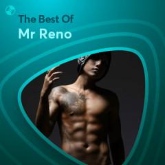 Những Bài Hát Hay Nhất Của Mr Reno - Mr Reno