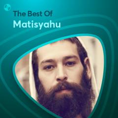 Những Bài Hát Hay Nhất Của Matisyahu - Matisyahu