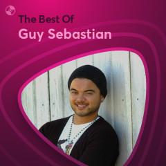 Những Bài Hát Hay Nhất Của Guy Sebastian - Guy Sebastian